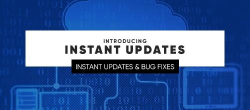 Instant Updates